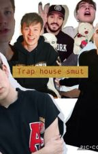 Trap house smut (Sam,Colby,Cory, Elton,Aaron, jake) by rosemariefulton99