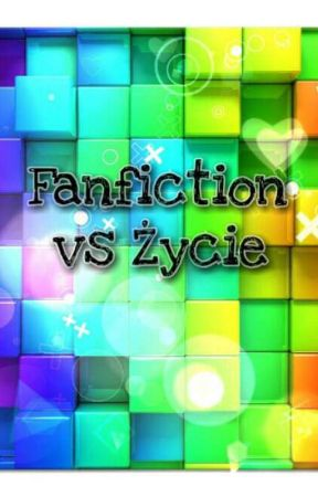 Fanfiction vs Życie by Cathy2417