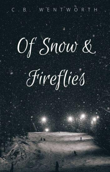 Of Snow & Fireflies