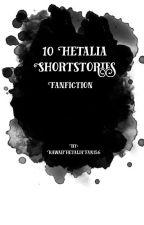 10 Sad Short Stories (Hetalia)  by KawaiiHetaliaFan156