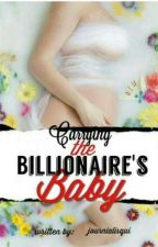 Carrying The Billionaire's Baby (Book Three; Carrying His Love) by journialisqui