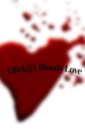 Ellick}{A Bloody Love by ellicktrash