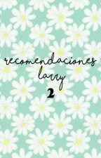 🔥Recomendaciones larry 2 🔥 by sunny-lover