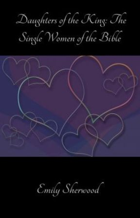 Sample-Daughters of the King: The Single Women of the Bible by EmilySherwood
