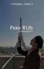 Fake wife||Taehyung ff {Taehyung×reader} |Completed| (Edited) [Book 1] by ChimchimYumi