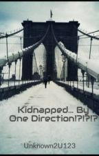 Kidnapped... By One Direction!?!?!? by AyyeitsAllison