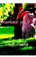 Recuerdame que te odio #AQMO2 by Odethpadilla