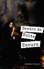 Dentro da Noite Escura - Especial de Halloween - COMPLETO by SissiFreire