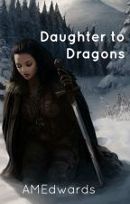 Daughter to Dragons- a Skyrim inspired fantasy by AMEdwards