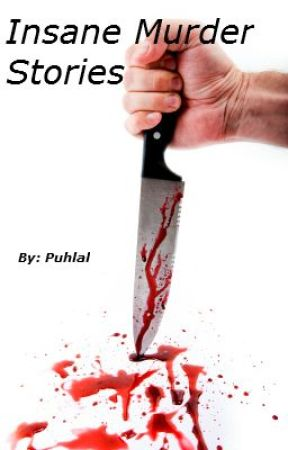 Insane Murder Stories by Puhlal