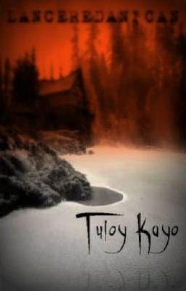 Tuloy Kayo (Ikalawang Libro) by LanceRedanican