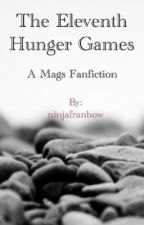 The Eleventh Hunger Games~ A Mags Fanfic by ninjafranbow