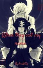 When They Call My Name (akuatsu/shin soukoku) by Elysium_Seraphim