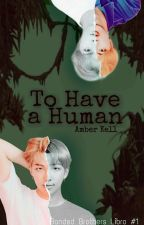 To Have a Human [NamJin] Banded Brothers Libro #1 [Adaptación] by _whalien-52_