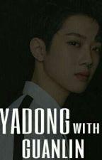 yadong(?)guanlin[21+] by jinyoungwife2209