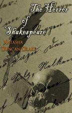 The Horror of Shakespeare by NatashaDuncanDrake