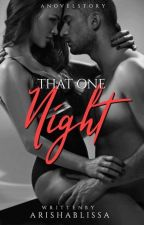 That One Night by ArishaBlissa
