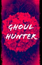 Ghoul Hunter by 2491125k