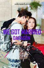 We Got Married - Daragon : Epilogue by sohyunieLover