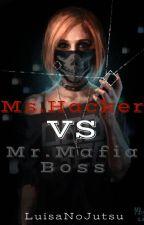Ms.Hacker VS. Mr.Mafia Boss by kimluisales10
