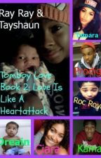 Tomboy Love Book 2: Love Is Like A Heartattack... by MindlessMsPerez