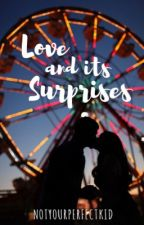 Love and its Surprises by notyourperfectkid