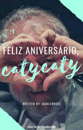 Feliz Aniversário Catycaty by mukexdroll