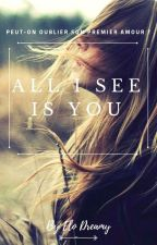 All I See Is You by Elo2806
