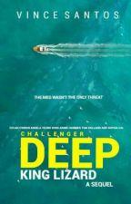 Challenger Deep: King Lizard by VinceTheStoryMaker