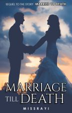 [MTD 2] : Marriage Till Death (Completed) by TheQueenTeller