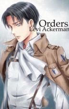 Orders | Levi Ackerman  by SoleStories