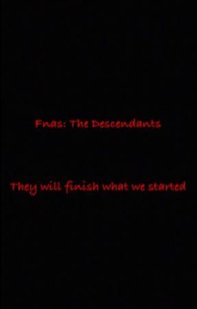Fnas: The Descendants by XSskinnyboi