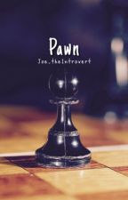 Pawn (M-Preg) by Joey_theIntrovert