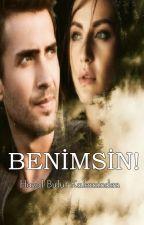 BENİMSİN ! by SevdaluyukYengem