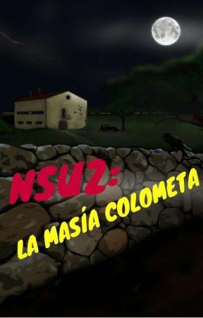 No soy un zombie: La masía Colometa (TERMINADA) by NaviruShorno