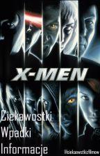 |Ciekawostki|Wpadki|Informacje| X-Men by ciekawostkizfilmow