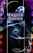 Magick Basics by timegirl6176