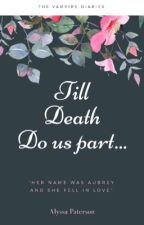 Till Death Do Us Part by AlyssaPaterson8