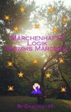 Märchenhafte Logik - Grimms Märchen  by Einhorn135
