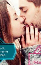 Un Amore assolutamente impossibile  by Marycgiaccio10