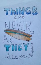 Things are never as they seem: IDP book one by draggonite
