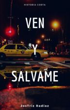 Ven y salvame by Jostriz