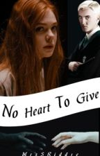 No Heart To Give by MrsSRidd1e