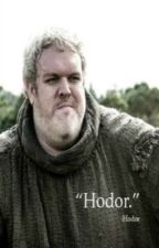 The Story Of HODOR! (Game Of Thrones) by BRIELismyname