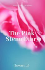 THE PINK STENO DIARY (Completed Novel) by crimejhaeann