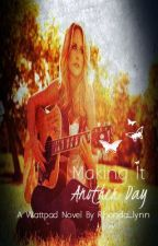 Making it Another Day <3 (A Louis Tomlinson FanFic) by rhonda_lynn