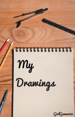 My Drawings (2018-2019) by GirlGamer152