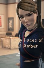 The Many Faces of Rachel Amber by RavenGirl97