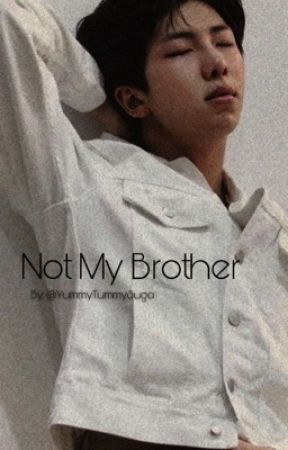 Not My Brother~ - Our History - Wattpad