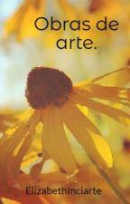 Obras de arte. by ElizabethInciarte